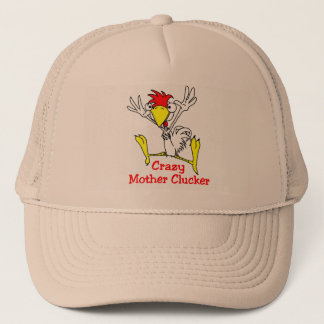 Crazy Mother Clucker Chicken Trucker Hat
