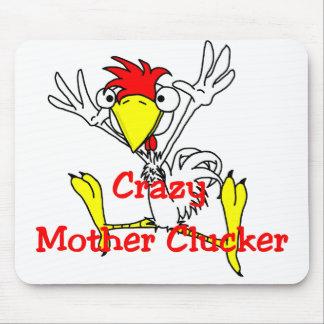 Crazy Mother Clucker Mousepad