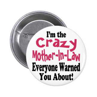Crazy Mother-in-Law 6 Cm Round Badge