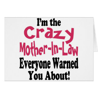 Crazy Mother-in-Law Greeting Card