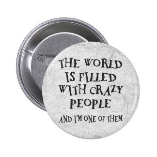 Crazy People 6 Cm Round Badge