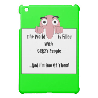 Crazy People I'm One Of Them iPad Mini Cover