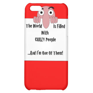 Crazy People I'm One Of Them iPhone 5C Case