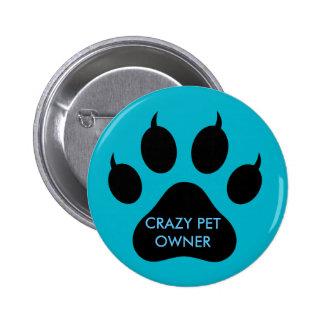 Crazy Pet 6 Cm Round Badge