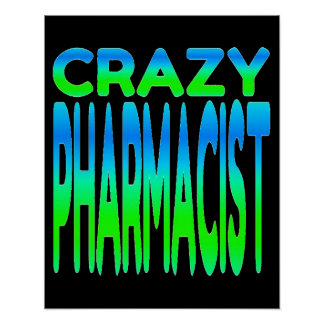 Crazy Pharmacist Poster