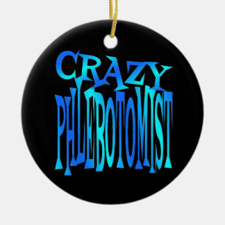 Crazy Phlebotomist Christmas Ornament