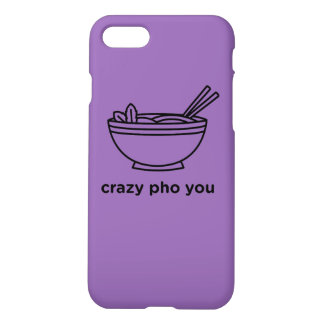 Crazy Pho You iPhone 8/7 Case