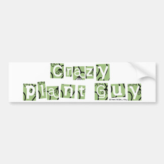 Crazy Plant Guy Bumper Stickers