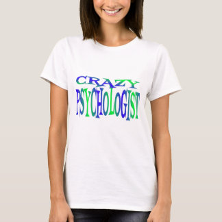 Crazy Psychologist T-Shirt