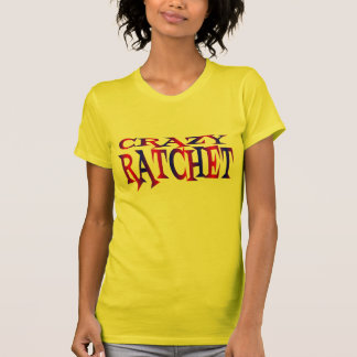 Crazy Ratchet T-Shirt