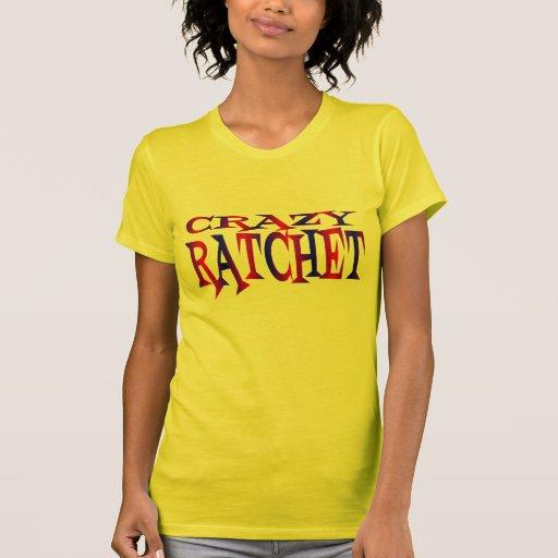 Crazy Ratchet Shirt