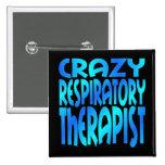 Crazy Respiratory Therapist Badge