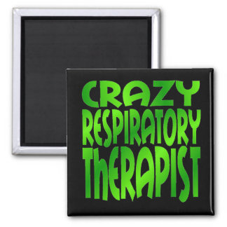 Crazy Respiratory Therapist in Green Magnet