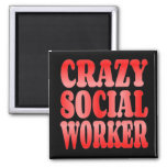 Crazy Social Worker in Red Square Magnet