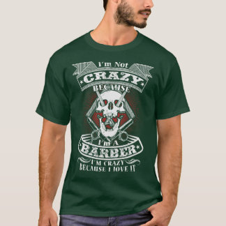 Crazy to love it - Barber T-shirt