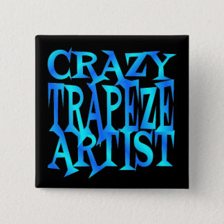 Crazy Trapeze Artist 15 Cm Square Badge