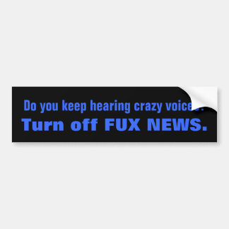 Crazy Voices FOX NEWS Bumper Sticker