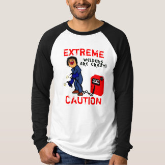 Crazy Welder Caution T-Shirt
