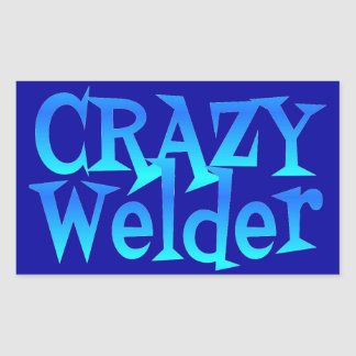 Crazy Welder Rectangular Sticker