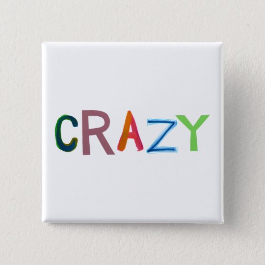 Crazy wild bold colourful goofy fun silly word art 15 cm square badge