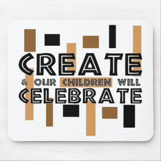 Create and our children will celebrate mouse mat
