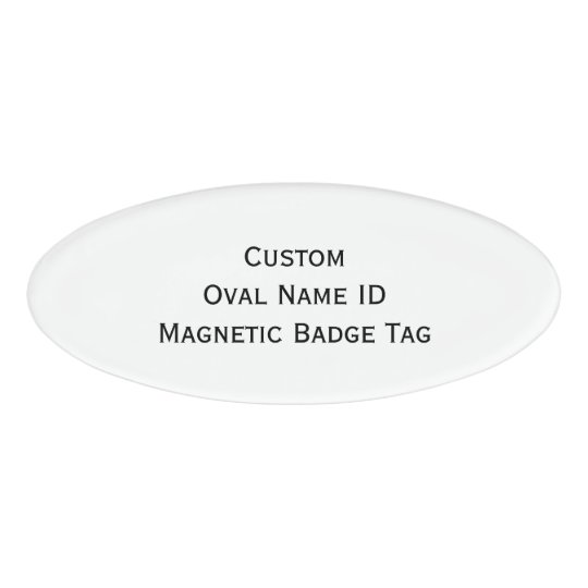 Create Custom Cool Oval Name ID Magnetic Badge