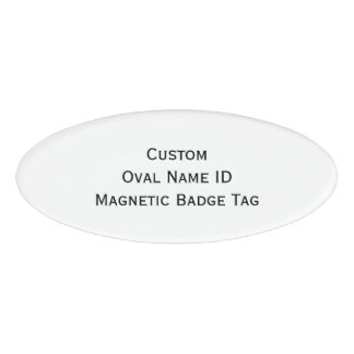 Create Custom Cool Oval Name ID Magnetic Badge Tag Name Tag