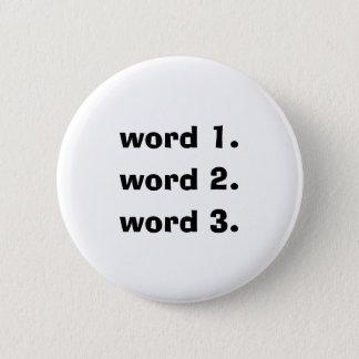 Create custom text simple three words expression 6 cm round badge