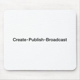 """CREATE  •  PUBLISH  •  BROADCAST"", text, CREATE, Mouse Mat"