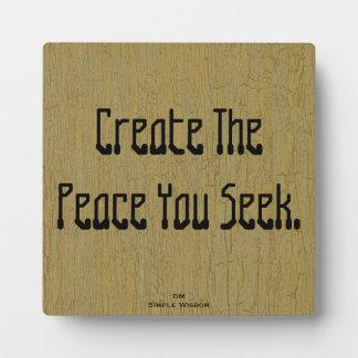 Create The Peace You Seek- Plaque