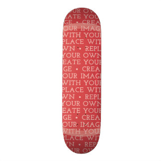 Create Your Own and Make It Yours Skate Deck