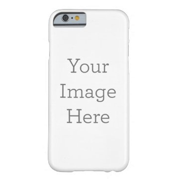 Create Your Own Barely There iPhone 6 Case at Zazzle