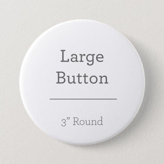 "Large, 7.6 cm (3"") Round Badge"