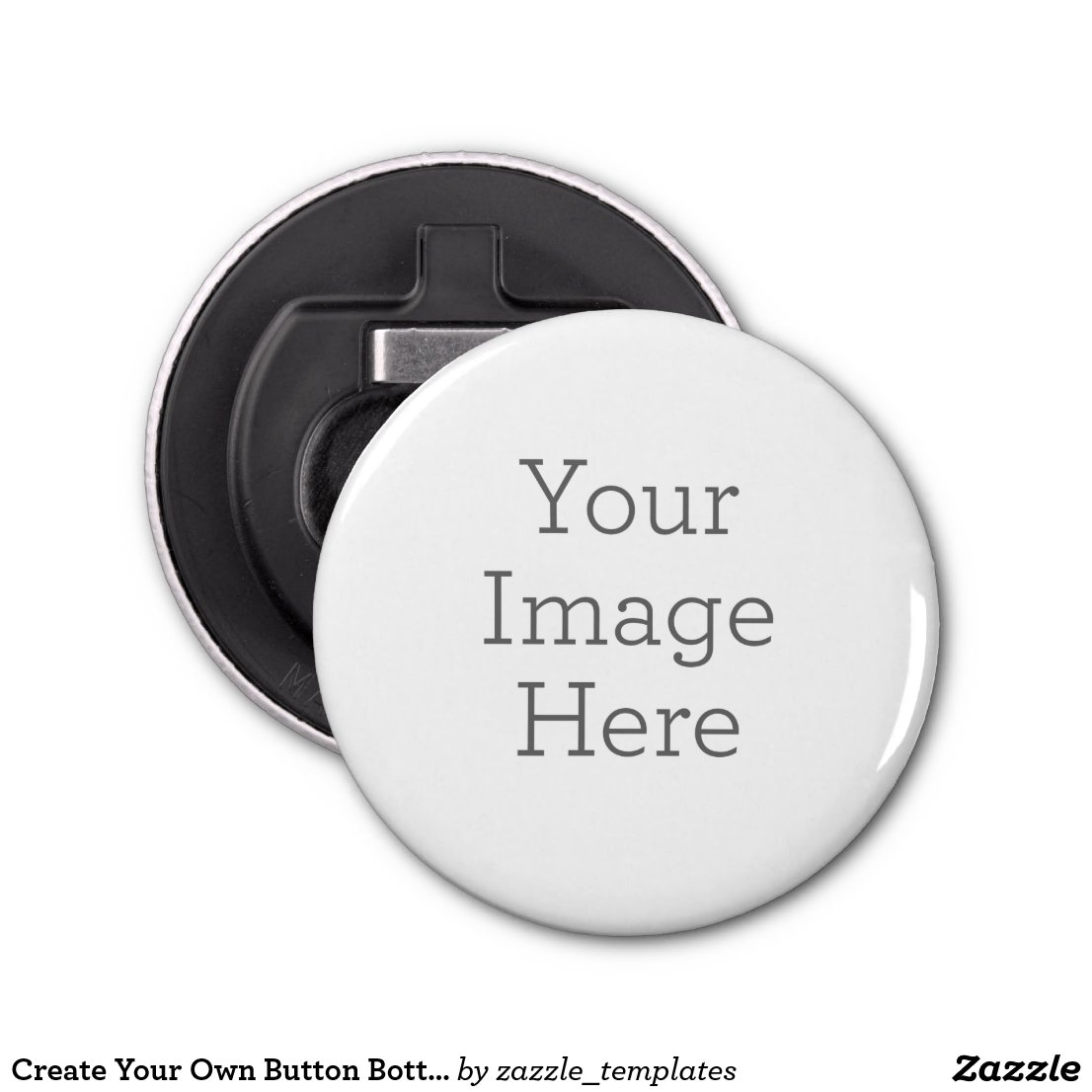 Create Your Own Bottle Opener