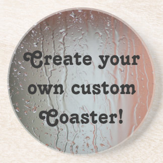 Create your own custom Coaster! Coaster