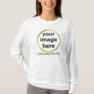 Create Your Own Custom WORLD'S BEST GRANDMA Photo T-Shirt