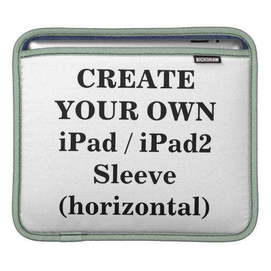 Create Your Own iPad / iPad2 Sleeve (horizontal) iPad Sleeve