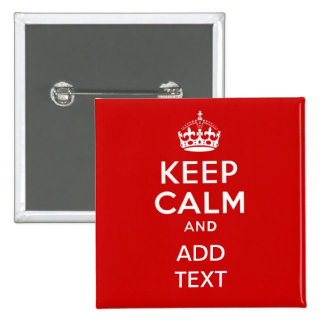 Create your own 'Keep Calm and carry on' crown red 15 Cm Square Badge