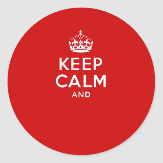 Create your own 'Keep Calm and carry on' crown red Classic Round Sticker