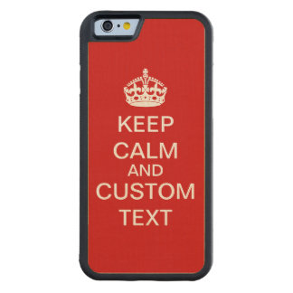 Create Your Own Keep Calm and Carry On Custom Maple iPhone 6 Bumper