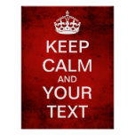 Create Your Own Keep Calm & Carry On! (grunge red) Poster