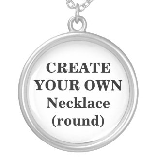 Create Your Own Necklace (round)