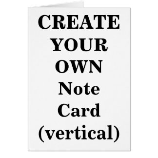 Create Your Own Note Card (vertical)