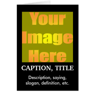 create-your-own-picture-two-captions01 greeting card