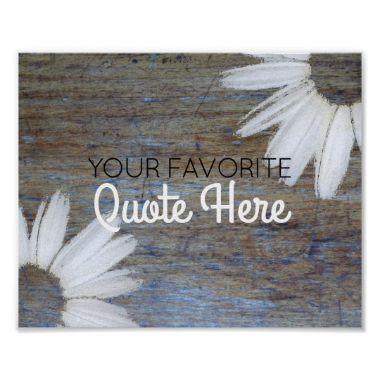 Create Your Own Quote | Rustic Wood Daisy
