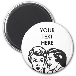 CREATE YOUR OWN RETRO GOSSIP LADY GIFTS 6 CM ROUND MAGNET