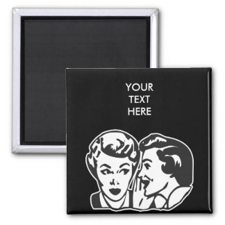 CREATE YOUR OWN RETRO GOSSIP LADY GIFTS SQUARE MAGNET