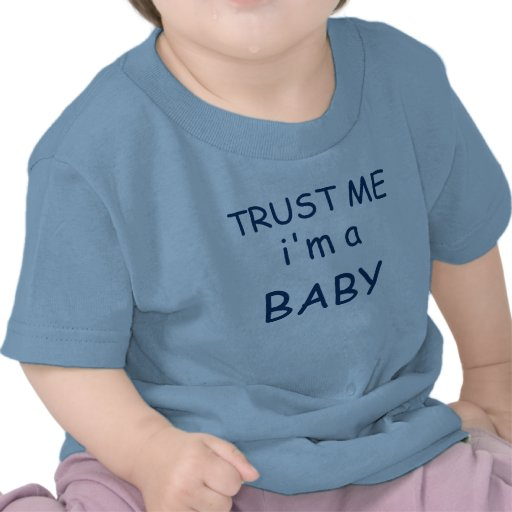 """Create Your Own """"Trust Me I'm a....""""  Baby Tshirt"""