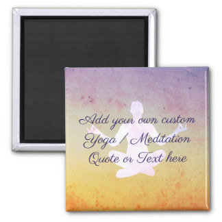 Create your own Yoga / Meditation Quote or Text Magnet