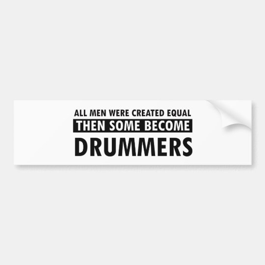 Created equally drummer design bumper sticker